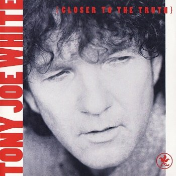 Tony Joe White - Closer To The Truth (1991)