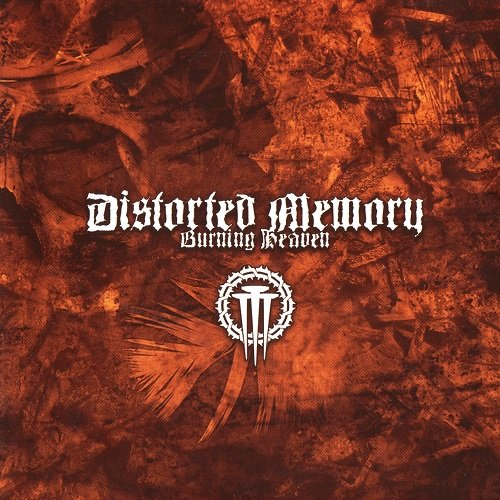 Distorted Memory - Burning Heaven (2007)