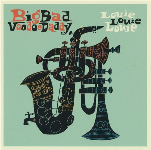 Big Bad Voodoo Daddy - Louie Louie Louie (2017)