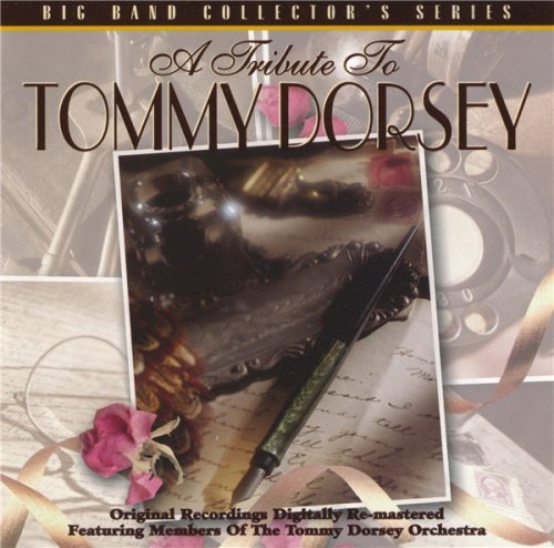 Members Of The Tommy Dorsey Orchestra - A Tribute To Tommy Dorsey (1997)