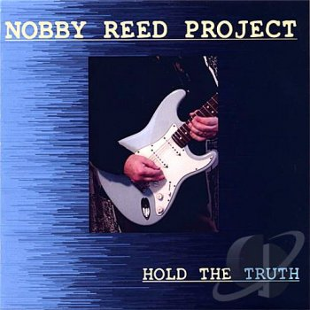 Nobby Reed Project - Hold the Truth (2006)