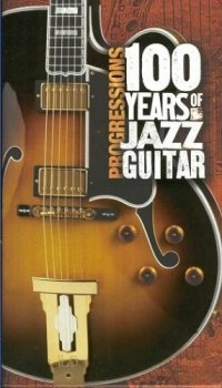 VA - Progressions: 100 Years Of Jazz Guitar [4CD Box Set] (2005)