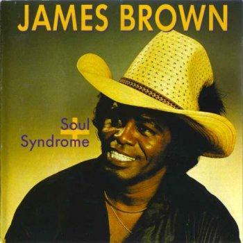 James Brown - Soul Syndrome [Expanded & Remastered] (1980/1991)