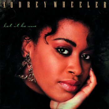 Audrey Wheeler - Let It Be Me [Expanded & Remastered] (1987/2016)