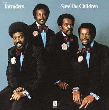 The Intruders - Save The Children (1973) [Reissue 1990]