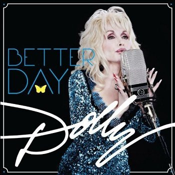 Dolly Parton - Better Day (2011)