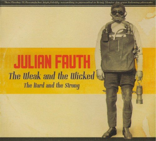 Julian Fauth - The Weak And The Wicked (2017)