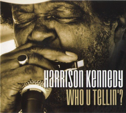 Harrison Kennedy - Who U Tellin'? (2017)