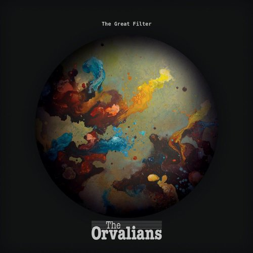 The Orvalians - The Great Filter (2017)
