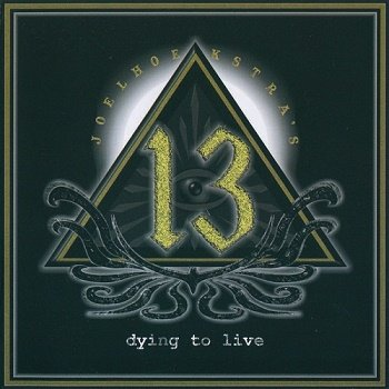Joel Hoekstra's 13 - Dying To Live (2015)