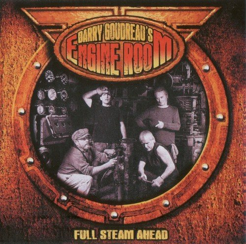 Barry Goudreau's Engine Room - Full Steam Ahead (2017)