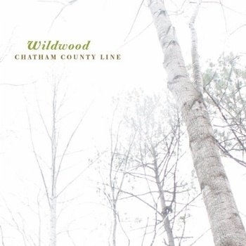 Chatham County Line - Wildwood (2010)