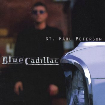St. Paul Peterson - Blue Cadillac (1997)