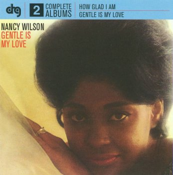 Nancy Wilson - How Glad I Am & Gentle Is My Love (2009)