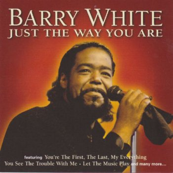 Barry White - Just The Way You Are (2003)
