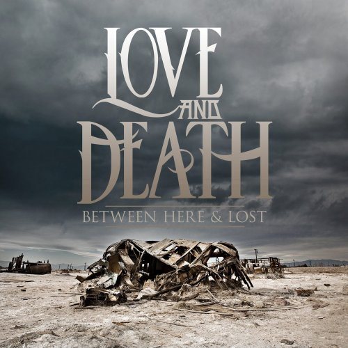 Love and Death - Between Here & Lost (2013)
