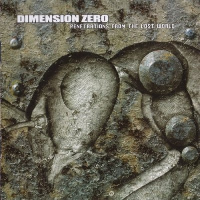 Dimension Zero - Penetrations from the Lost World (1997, Reissue 2003)