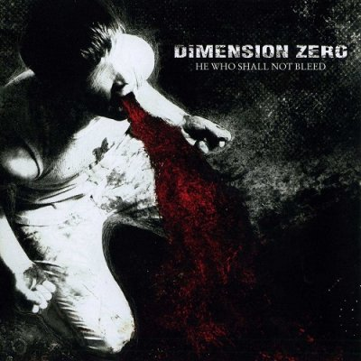 Dimension Zero - He Who Shall Not Bleed (2007, Re-Released German Version 2008)