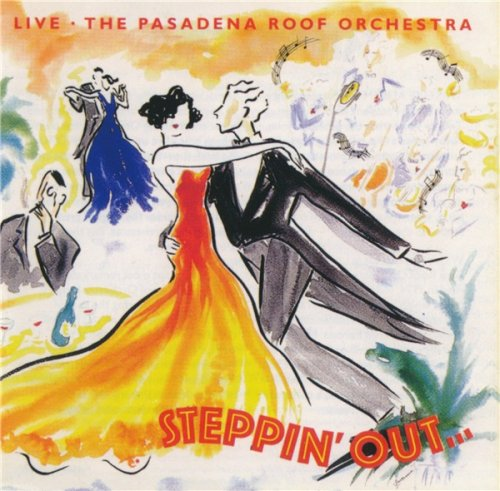 Pasadena Roof Orchestra - Steppin' Out... (Live 1989)