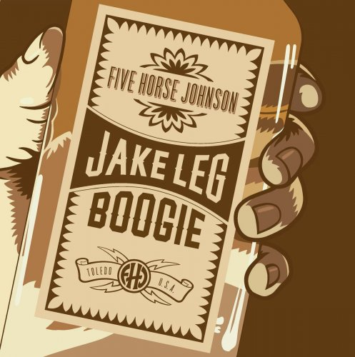 Five Horse Johnson - Jake Leg Boogie (2017)