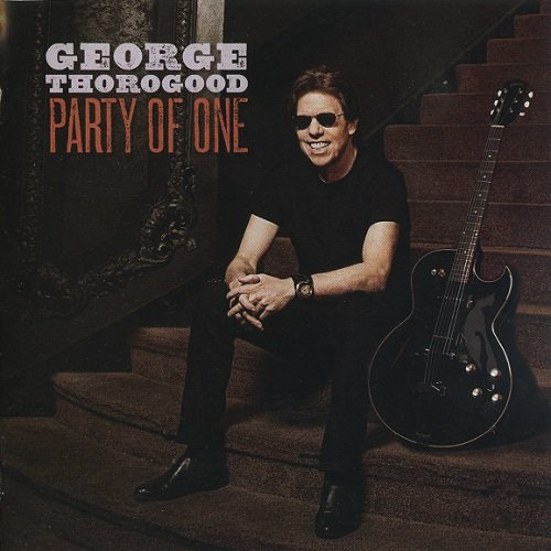 George Thorogood - Party Of One (2017)
