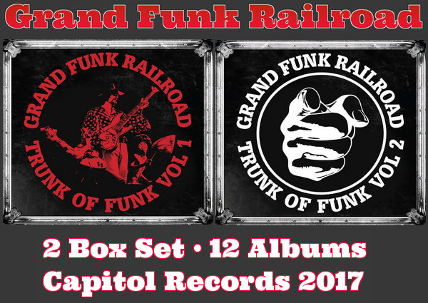 Grand Funk Railroad: 2017 Trunk Of Funk Vol. 1 & 2 - 2 Box Sets Capitol Records