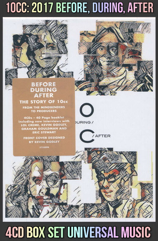 10cc: 2017 Before, During, After / 4CD Box Set Universal Music