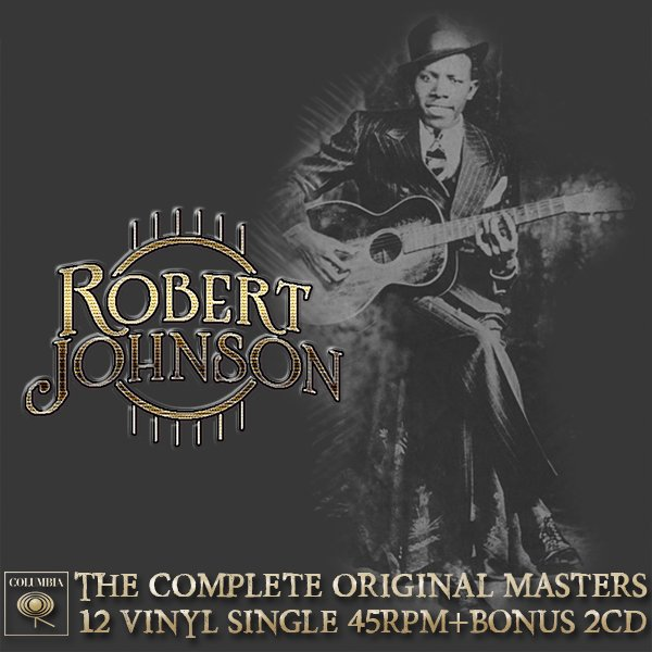 ROBERT JOHNSON «The Complete Original Masters» (Columbia/Legacy • Remastered 2011)