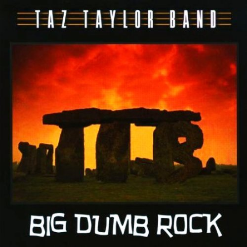 Taz Taylor Band - Big Dumb Rock (2010)