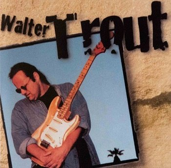 Walter Trout - Walter Trout (1998)
