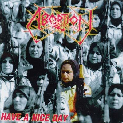 Abortion - Have a Nice Day (2002)