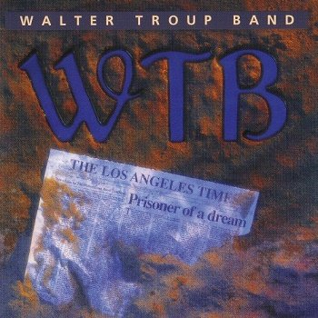 Walter Trout Band - Prisoner Of A Dream (1990)