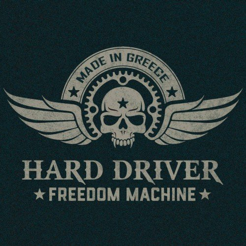Hard Driver - Freedom Machine (2017)
