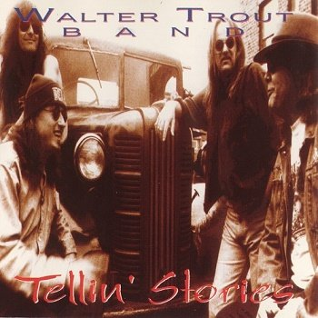 Walter Trout Band - Tellin' Stories (1994)