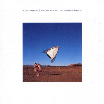 The Cranberries - Bury The Hatchet (The Complete Sessions) (2000)