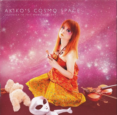 Akiko's Cosmo Space - Julahsica To This Wonderful Day (2015)
