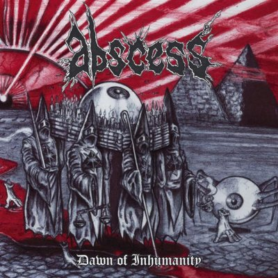 Abscess (USA) - Dawn of Inhumanity (2010)