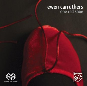 Ewen Carruthers - One Red Shoe (2009) SACD