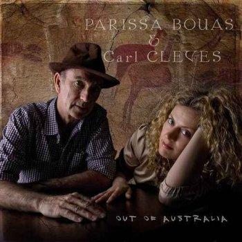 Carl Cleves & Parissa Bouas - Out Of Australia (2010) [Hi-Res]