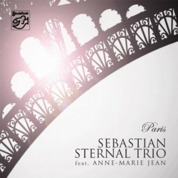 Sebastian Sternal Trio feat. Anne-Marie Jean - Paris (2010) [Hi-Res]