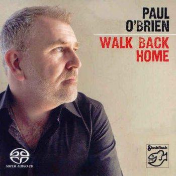 Paul O'Brien - Walk Back Home (2009) [Hi-Res]