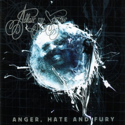 Ablaze My Sorrow - Anger, Hate and Fury (2002)