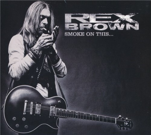 Rex Brown - Smoke On This... (2017)