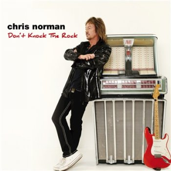 Chris Norman - Don't Knock the Rock (2017)