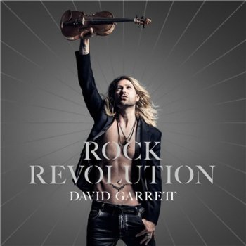 David Garrett - Rock Revolution [Deluxe Edition] (2017)