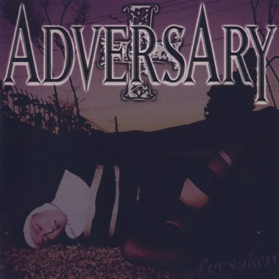 Adversary - Forsaken by All that Once Set Us Free (2001)