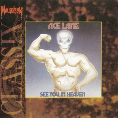 Ace Lane - See you in Heaven (1983, Reissued 1994)