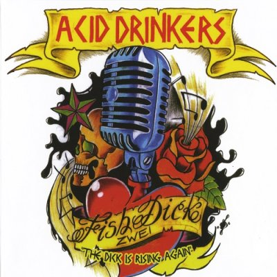 Acid Drinkers - Fishdick zwei - The Dick Is Rising Again (2010)