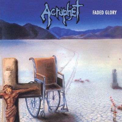 Acrophet - Faded Glory (1990, Remastered 2008)