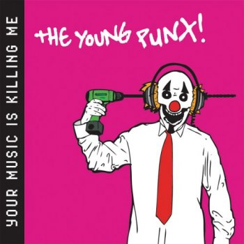 The Young Punx - You're Music Is Killing Me (2007)